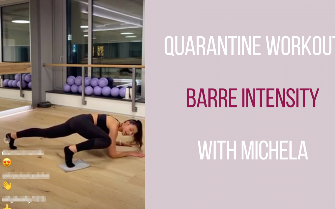 Live workout – Barre Intensity with Michela – 18.03.20